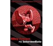 BBoy Freezes 1 - Intermediate DVD
