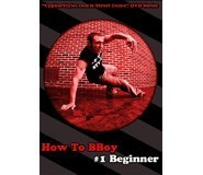 How To BBoy 1 - Beginner DVD