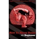 How To House Dance 1 - Beginner DVD
